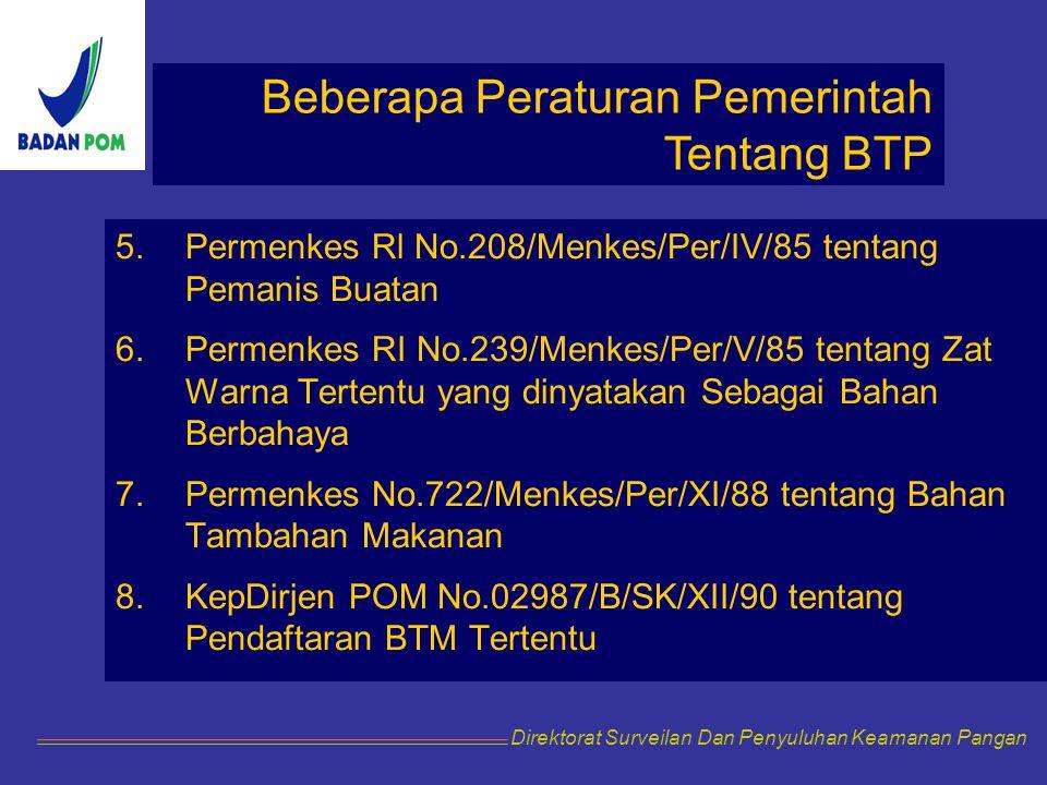 5.Permenkes Rl No.208/Menkes/Per/IV/85 tentang Pemanis Buatan 6.Permenkes RI No.239/Menkes/Per/V/85 tentang Zat Warna Tertentu yang dinyatakan Sebagai