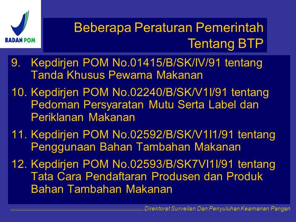 9.Kepdirjen POM No.01415/B/SK/IV/91 tentang Tanda Khusus Pewama Makanan 10.Kepdirjen POM No.02240/B/SK/V1I/91 tentang Pedoman Persyaratan Mutu Serta L