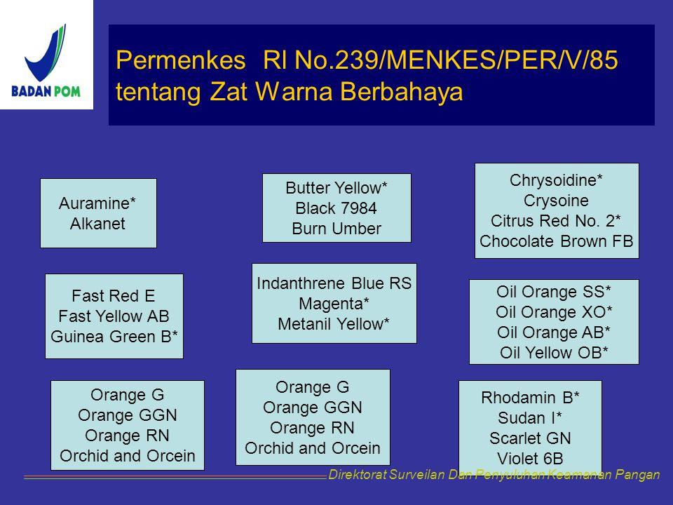 Permenkes Rl No.239/MENKES/PER/V/85 tentang Zat Warna Berbahaya Auramine* Alkanet Butter Yellow* Black 7984 Burn Umber Chrysoidine* Crysoine Citrus Re
