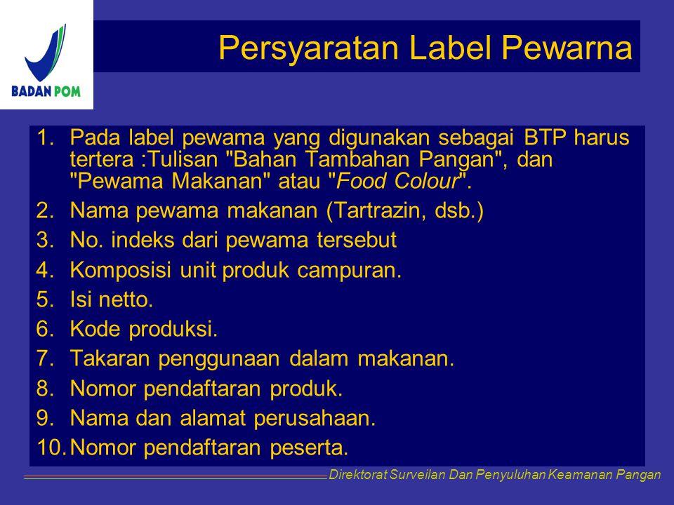Persyaratan Label Pewarna 1.Pada label pewama yang digunakan sebagai BTP harus tertera :Tulisan