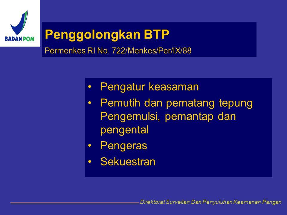 Direktorat Surveilan Dan Penyuluhan Keamanan Pangan Penggolongkan BTP Tidak tercantum dalam Permenkes Enzim Penambah Gizi Humektan