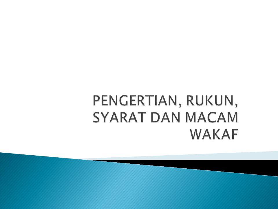 Pengertian Wakaf: ◦ Berasal dari bhs Arab  waqafa-yaqifu-waqfan berarti: berhenti, menghentikan, berdiam di tempat atau menahan sesuatu.