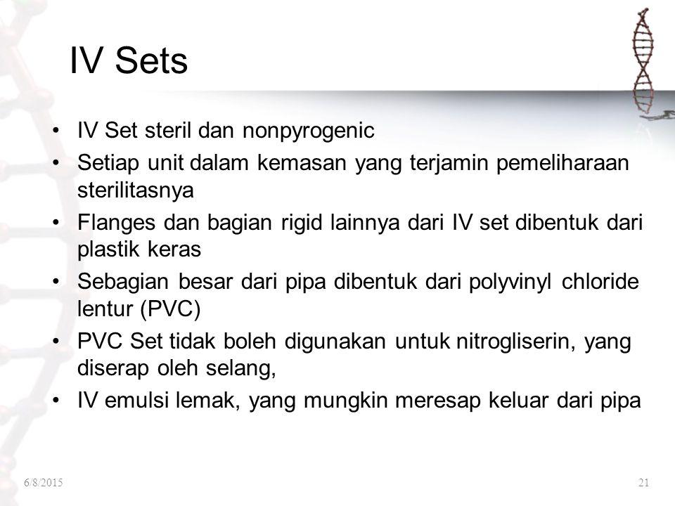 IV Sets IV Set steril dan nonpyrogenic Setiap unit dalam kemasan yang terjamin pemeliharaan sterilitasnya Flanges dan bagian rigid lainnya dari IV set