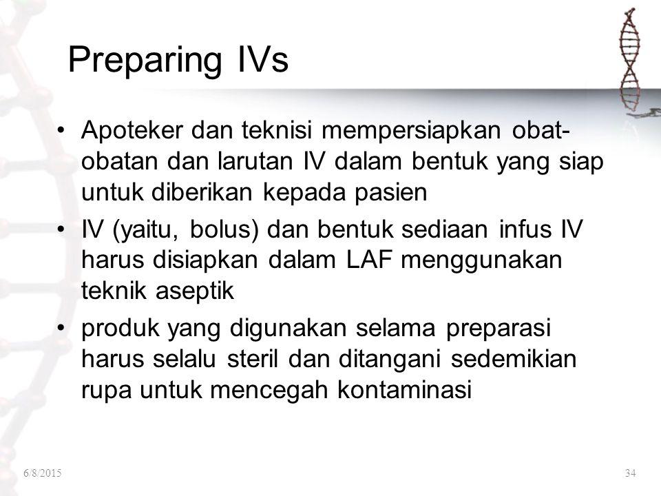 Preparing IVs Apoteker dan teknisi mempersiapkan obat- obatan dan larutan IV dalam bentuk yang siap untuk diberikan kepada pasien IV (yaitu, bolus) da