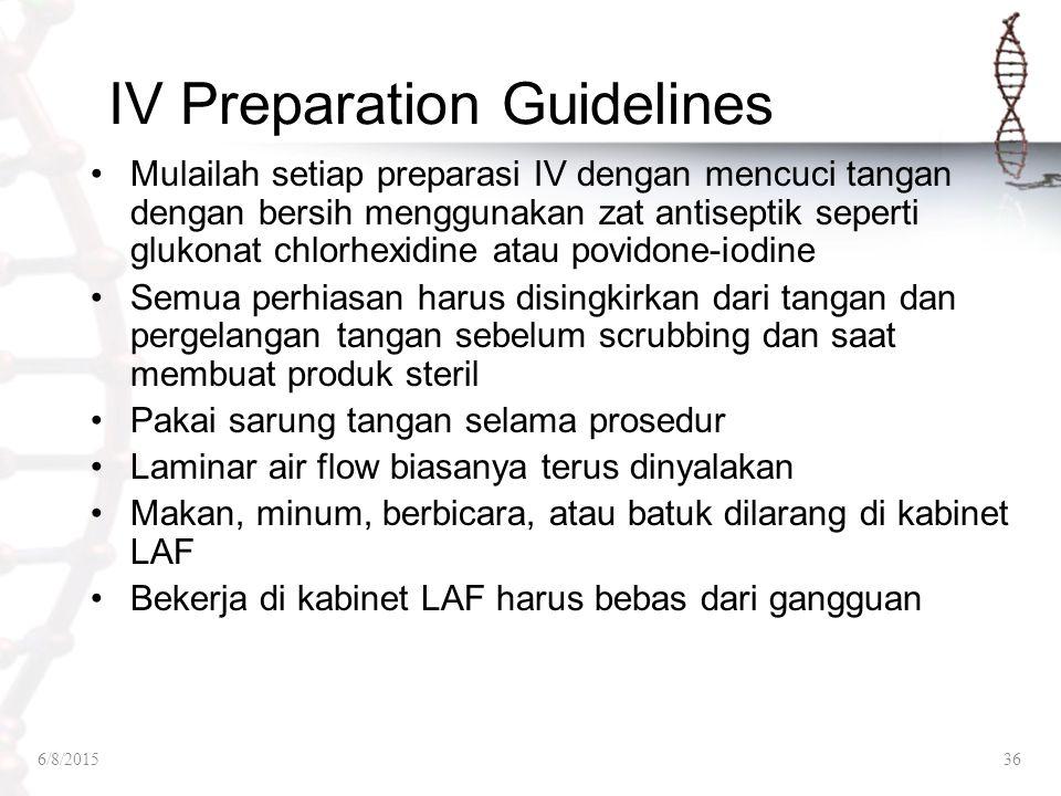 IV Preparation Guidelines Mulailah setiap preparasi IV dengan mencuci tangan dengan bersih menggunakan zat antiseptik seperti glukonat chlorhexidine a