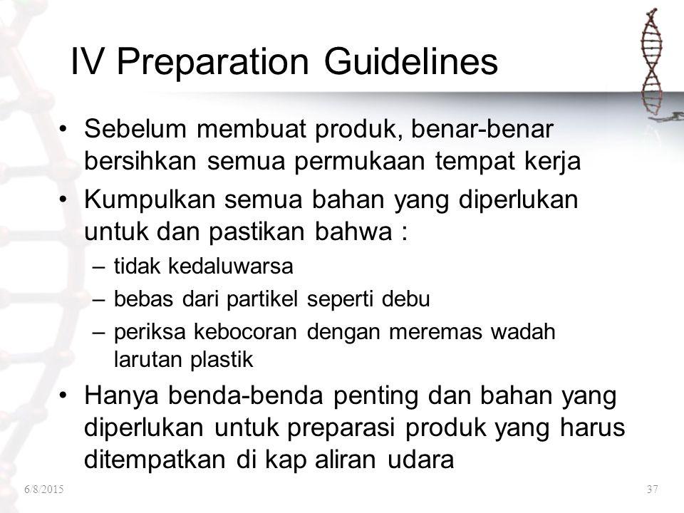 IV Preparation Guidelines Sebelum membuat produk, benar-benar bersihkan semua permukaan tempat kerja Kumpulkan semua bahan yang diperlukan untuk dan p