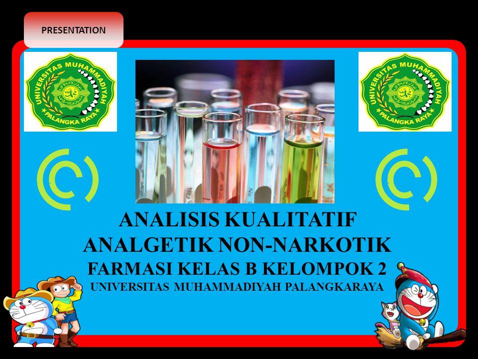 PRESENTATION ANALISIS KUALITATIF ANALGETIK NON-NARKOTIK FARMASI KELAS B KELOMPOK 2 UNIVERSITAS MUHAMMADIYAH PALANGKARAYA