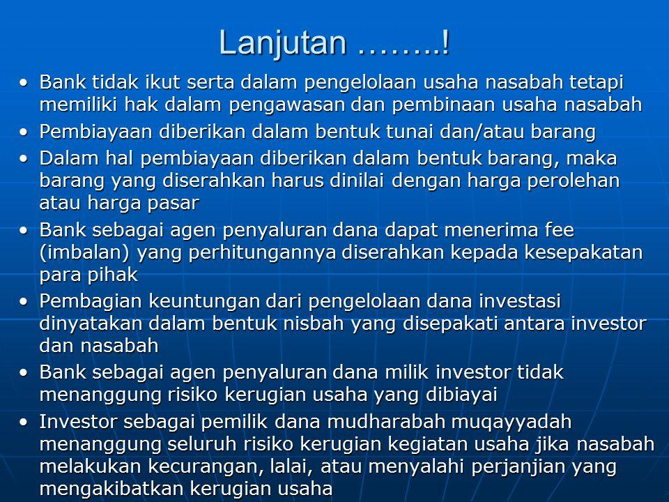 Lanjutan ……..! Bank tidak ikut serta dalam pengelolaan usaha nasabah tetapi memiliki hak dalam pengawasan dan pembinaan usaha nasabahBank tidak ikut s