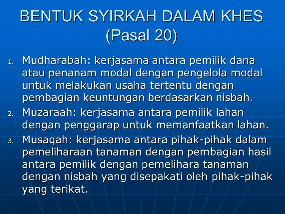 MUDHARABAH Pasal 187- 210 KHES Ketentuan Mudharabah: Status benda yang berada di tangan mudharib yang diterima dari shahib al-mal, adalah modal.
