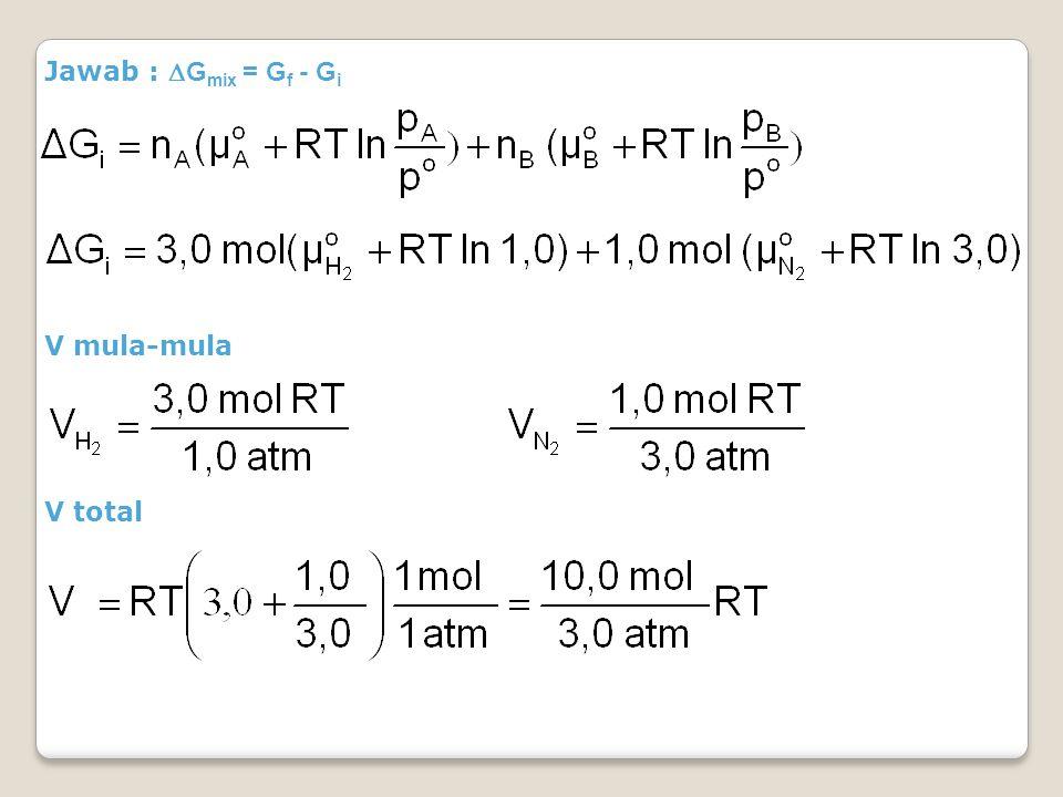 Jawab :  G mix = G f - G i V mula-mula V total
