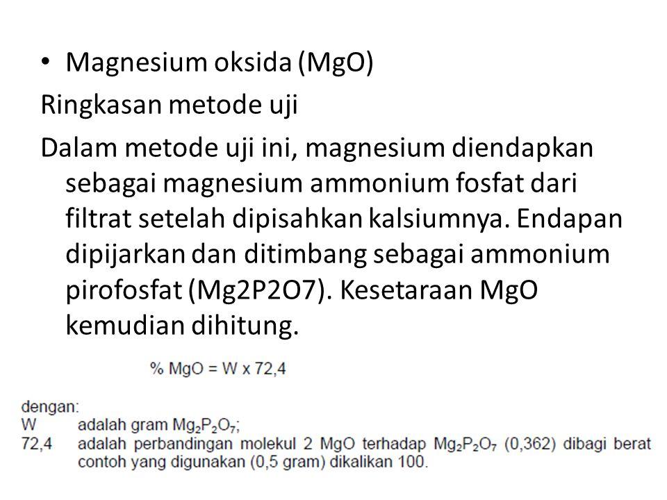 Magnesium oksida (MgO) Ringkasan metode uji Dalam metode uji ini, magnesium diendapkan sebagai magnesium ammonium fosfat dari filtrat setelah dipisahk