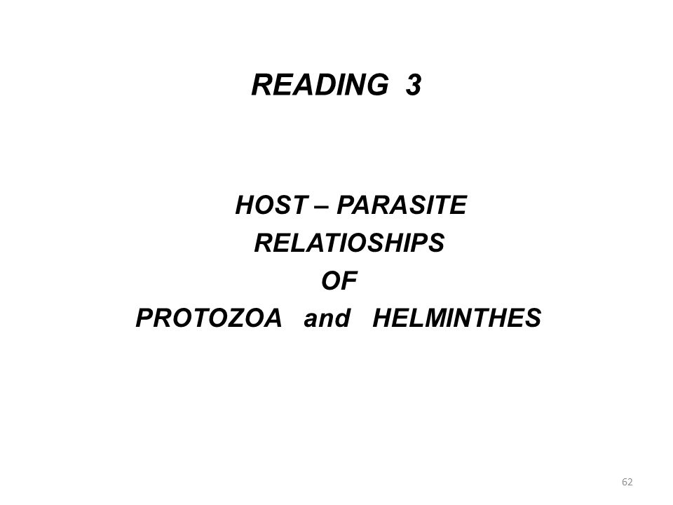 READING 3 HOST – PARASITE RELATIOSHIPS OF PROTOZOA and HELMINTHES 62
