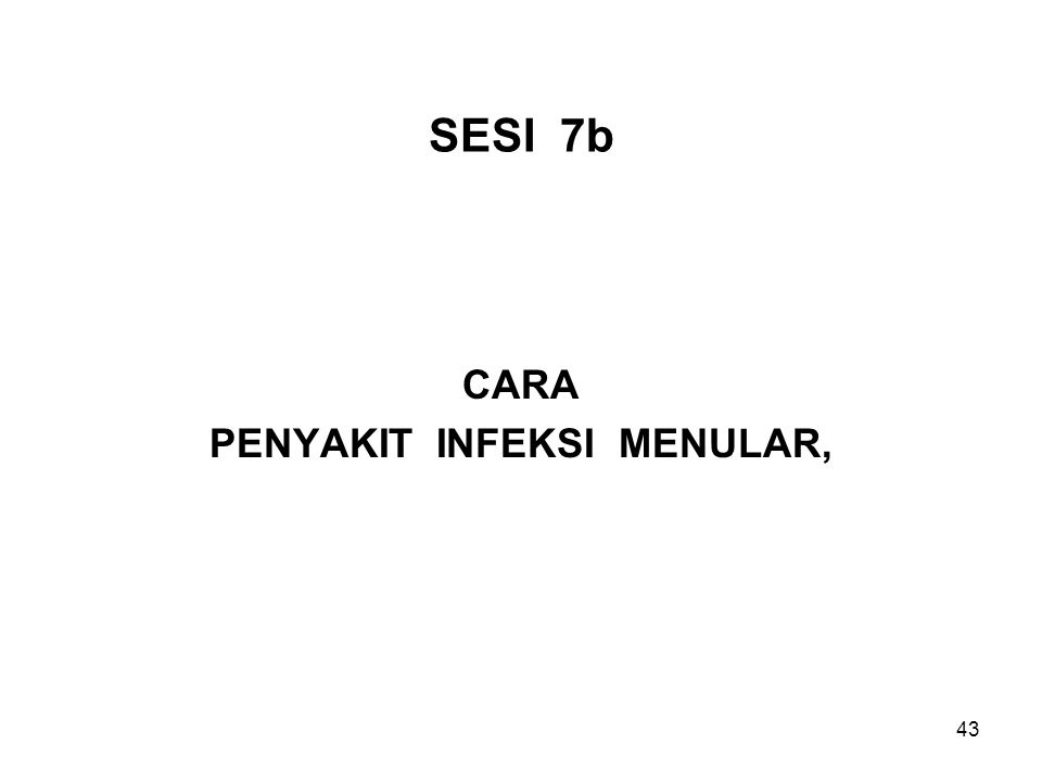43 SESI 7b CARA PENYAKIT INFEKSI MENULAR,