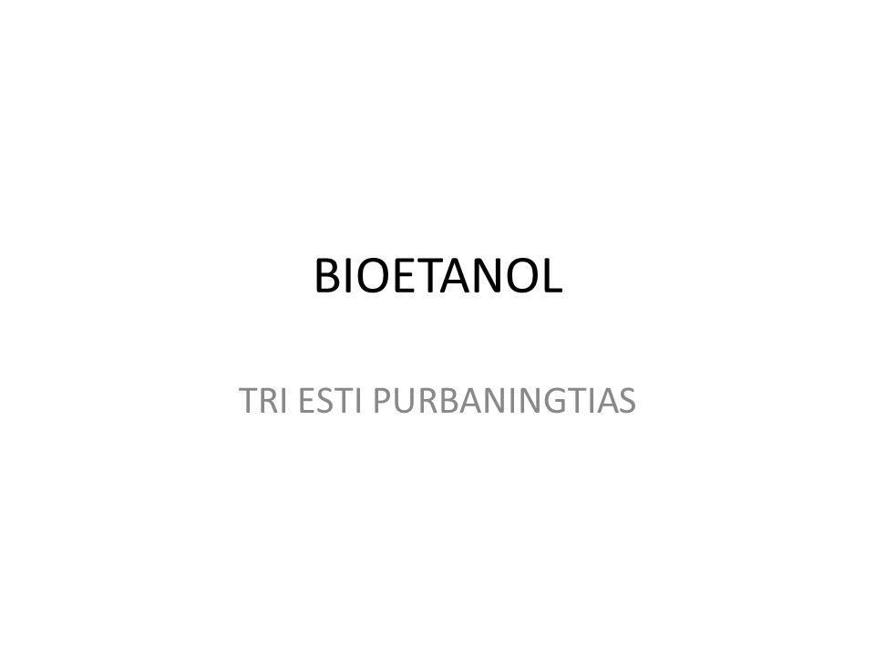 BIOETANOL C 2 H 5 OH PENGERTIAN Bioetanol (C 2 H 5 OH) adalah cairan biokimia dari proses fermentasi menggunakan bahan baku nabati, merupakan cairan yang tidak berwarna, larut dalam air, eter, aseton, benzene, dan semua pelarut organik serta memiliki bau khas alkohol.