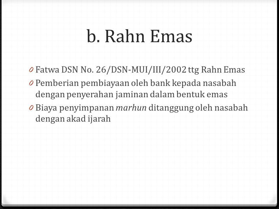 b.Rahn Emas 0 Fatwa DSN No.