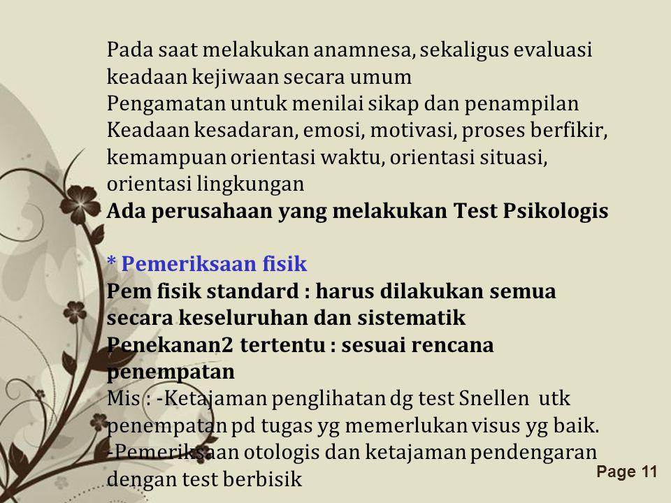 Free Powerpoint TemplatesPage 11 Pada saat melakukan anamnesa, sekaligus evaluasi keadaan kejiwaan secara umum Pengamatan untuk menilai sikap dan pena