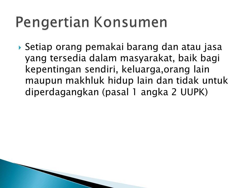  Prosedur Penyelesaian Sengketa Konsumen melalui BPSK;  1.