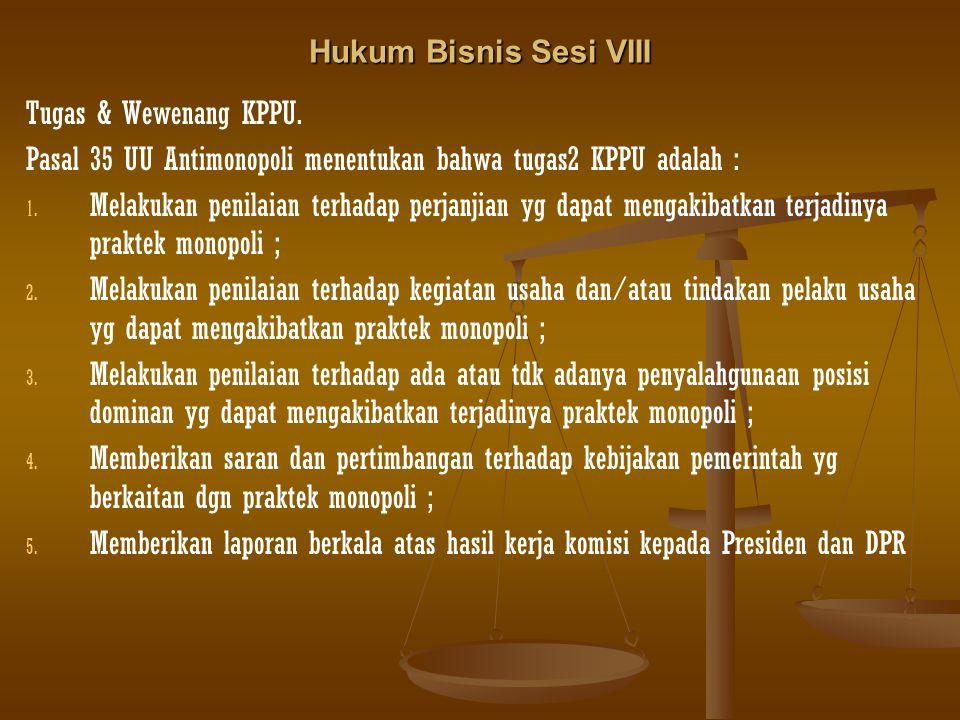 Hukum Bisnis Sesi VIII Tugas & Wewenang KPPU.