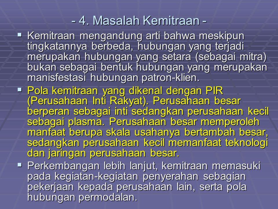 3. Keterbatasan Teknologi,  UKM di Indonesia umumnya masih menggunakan teknologi lama/ tradisional dalam bentuk mesin-mesin tua atau alat-alat produk