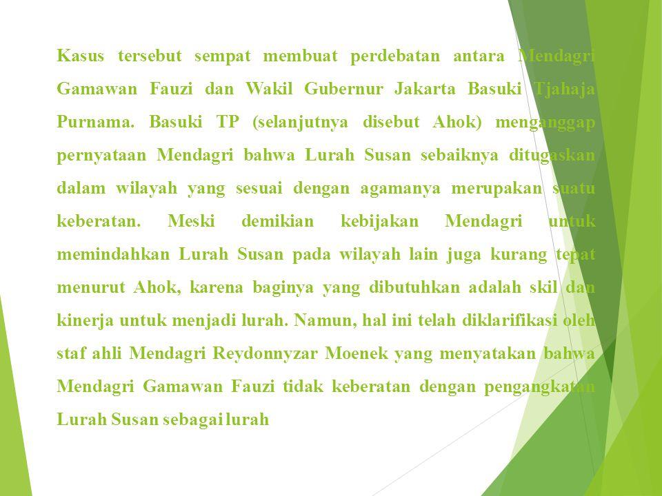Kasus tersebut sempat membuat perdebatan antara Mendagri Gamawan Fauzi dan Wakil Gubernur Jakarta Basuki Tjahaja Purnama.