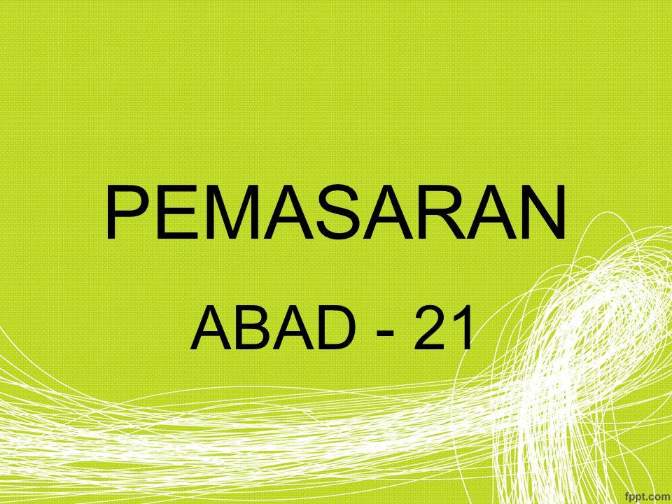 PEMASARAN ABAD - 21