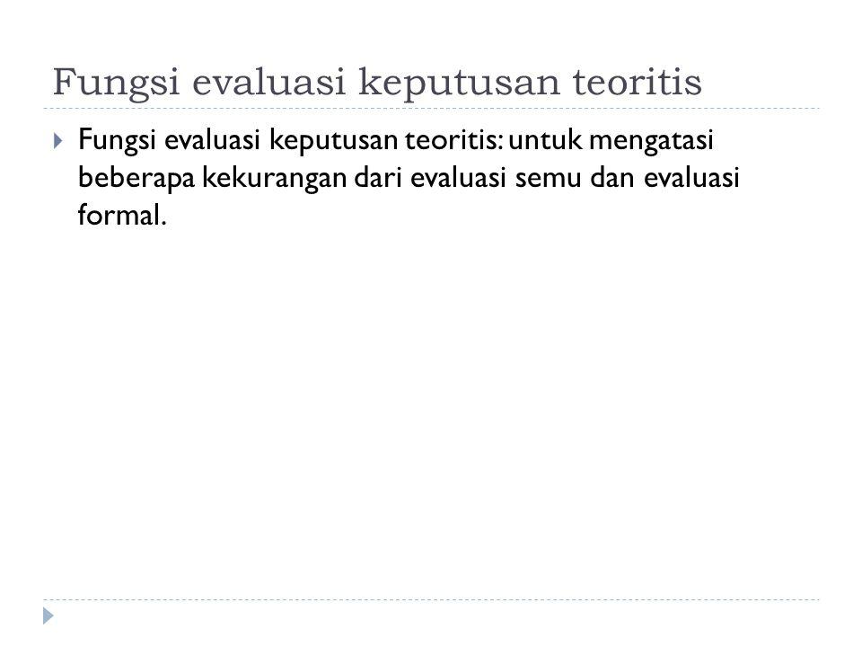 Kekurangan Evaluasi Semu dan Evaluasi Formal 1.