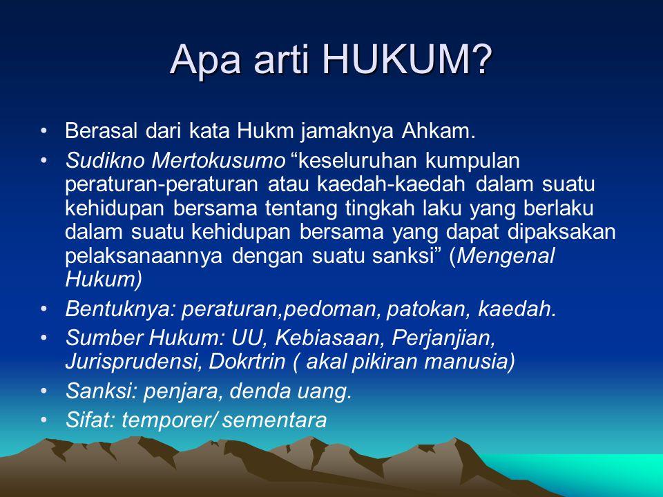 Apa arti HUKUM.Berasal dari kata Hukm jamaknya Ahkam.
