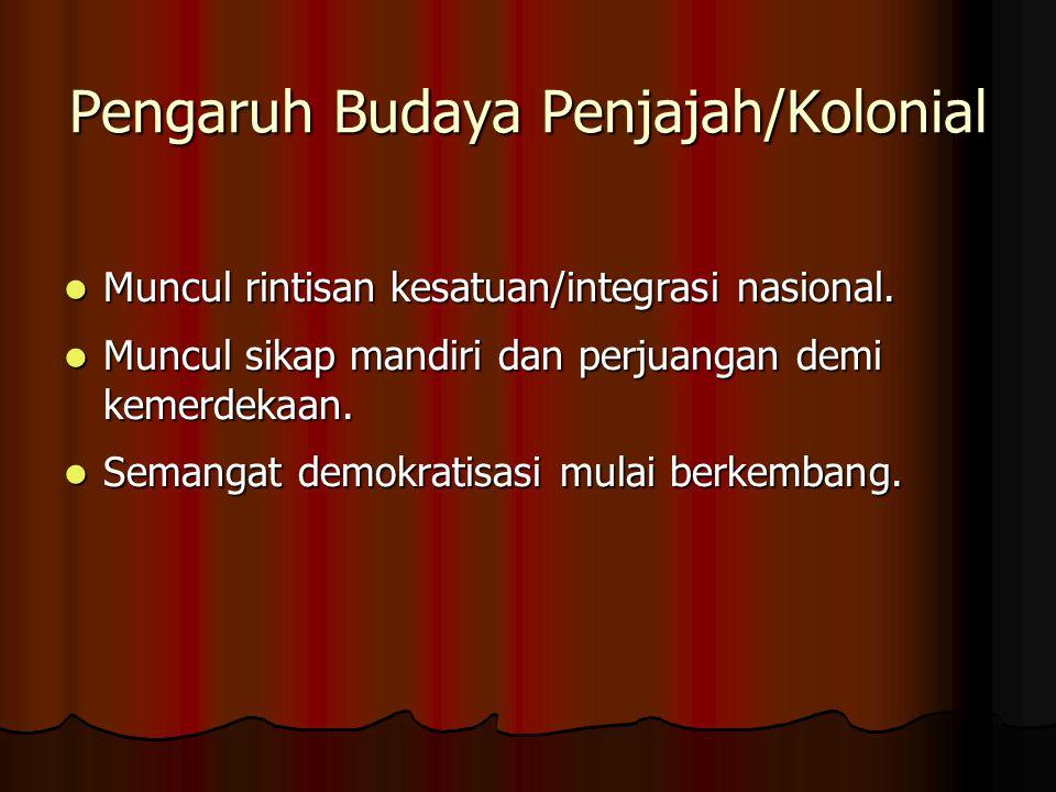 Muncul rintisan kesatuan/integrasi nasional. Muncul rintisan kesatuan/integrasi nasional. Muncul sikap mandiri dan perjuangan demi kemerdekaan. Muncul