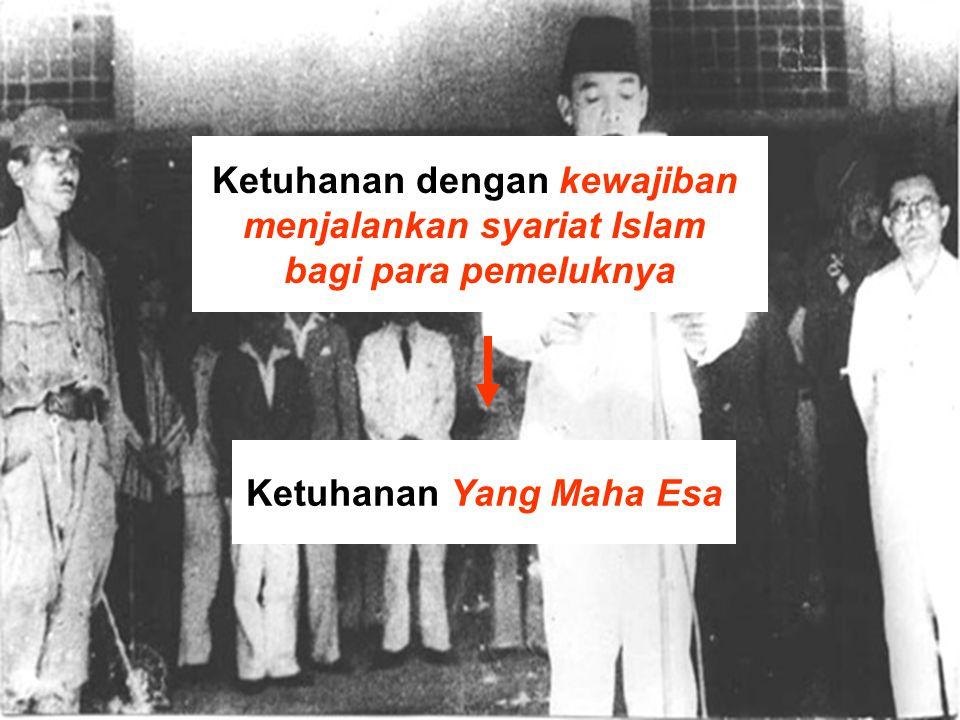 Ketuhanan dengan kewajiban menjalankan syariat Islam bagi para pemeluknya Ketuhanan Yang Maha Esa