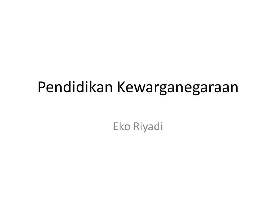 Pendidikan Kewarganegaraan Eko Riyadi