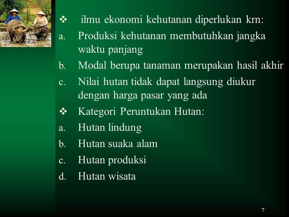 8 3.Peternakan Dibagi menjadi 3 kelompok: a. cara pemeliharaan tradisional b.