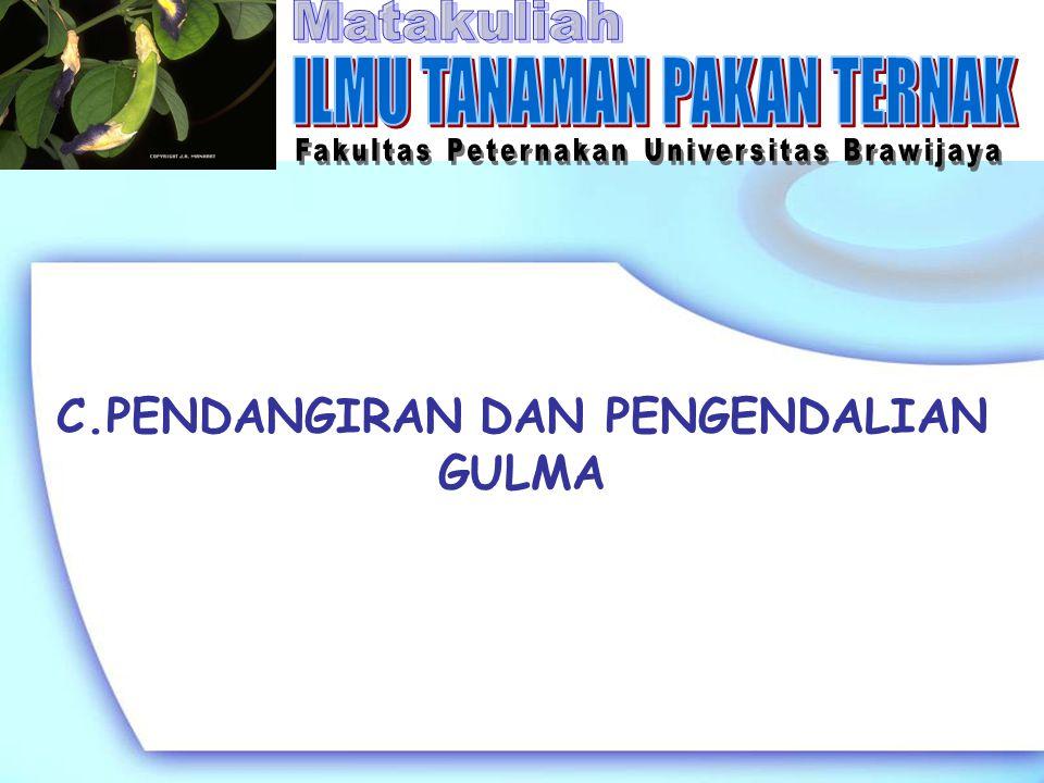 C.PENDANGIRAN DAN PENGENDALIAN GULMA