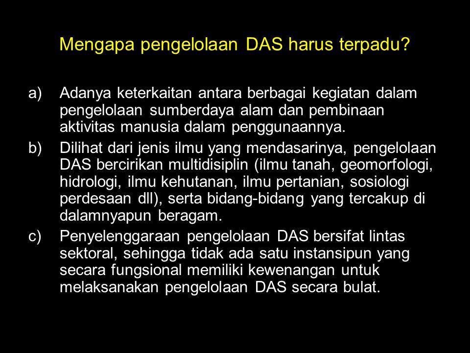 Mengapa pengelolaan DAS harus terpadu.