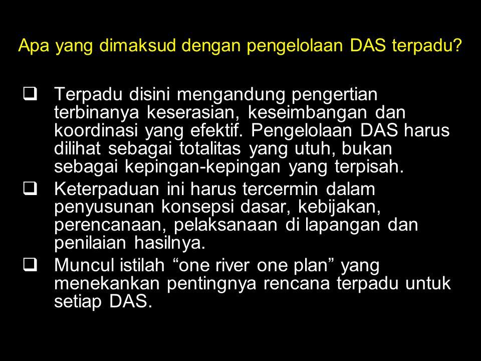 Apa yang dimaksud dengan pengelolaan DAS terpadu.