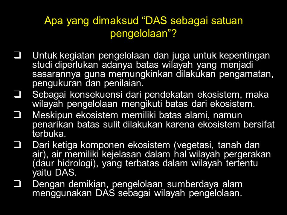 Apa yang dimaksud DAS sebagai satuan pengelolaan .