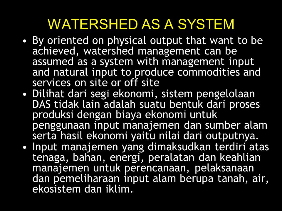 1) LINGKUNGAN FISIK  DAS berfungsi sebagai penghasil air bagi seluruh sungai dan airtanah, yang secara sederhana digambarkan sebagai model siklus hidrologi.