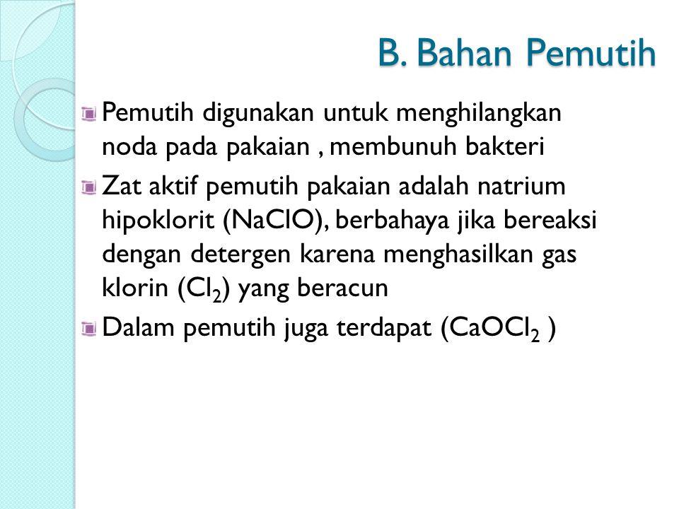 A B A : Natrium Hipoklorit B : Klorin A : Natrium Hipoklorit B : Klorin