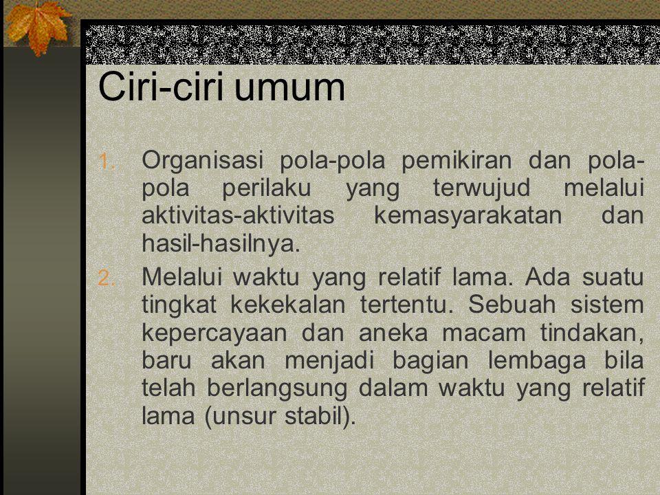 Ciri-ciri umum 3.Mempunyai tujuan tertentu.
