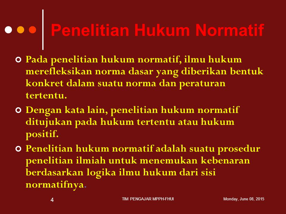 Penelitian Hukum Normatif Pada penelitian hukum normatif, ilmu hukum merefleksikan norma dasar yang diberikan bentuk konkret dalam suatu norma dan per