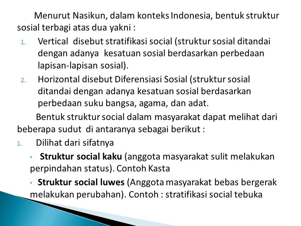 Struktur social formal (bentuk struktur social yang diakui oleh pihak yang berwenang.