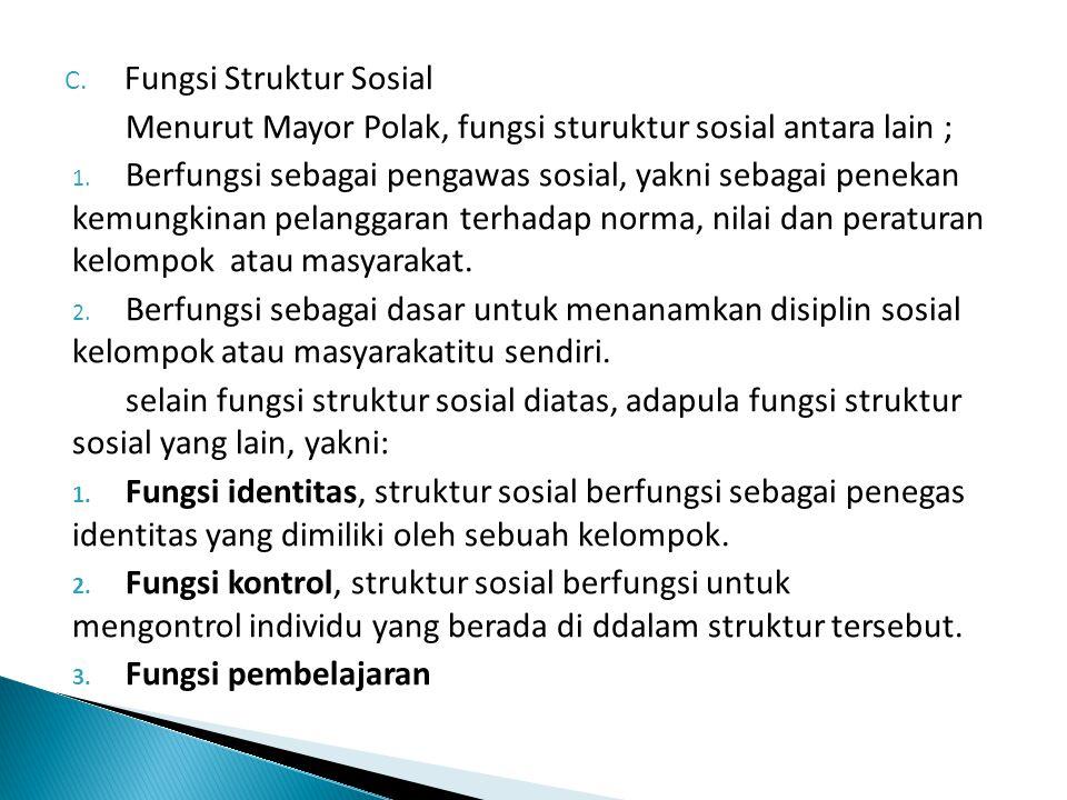 D.Bentuk Struktur Sosial Peter M. Blau membagi struktur sosial menjadi dua bentuk, yaitu : 1.