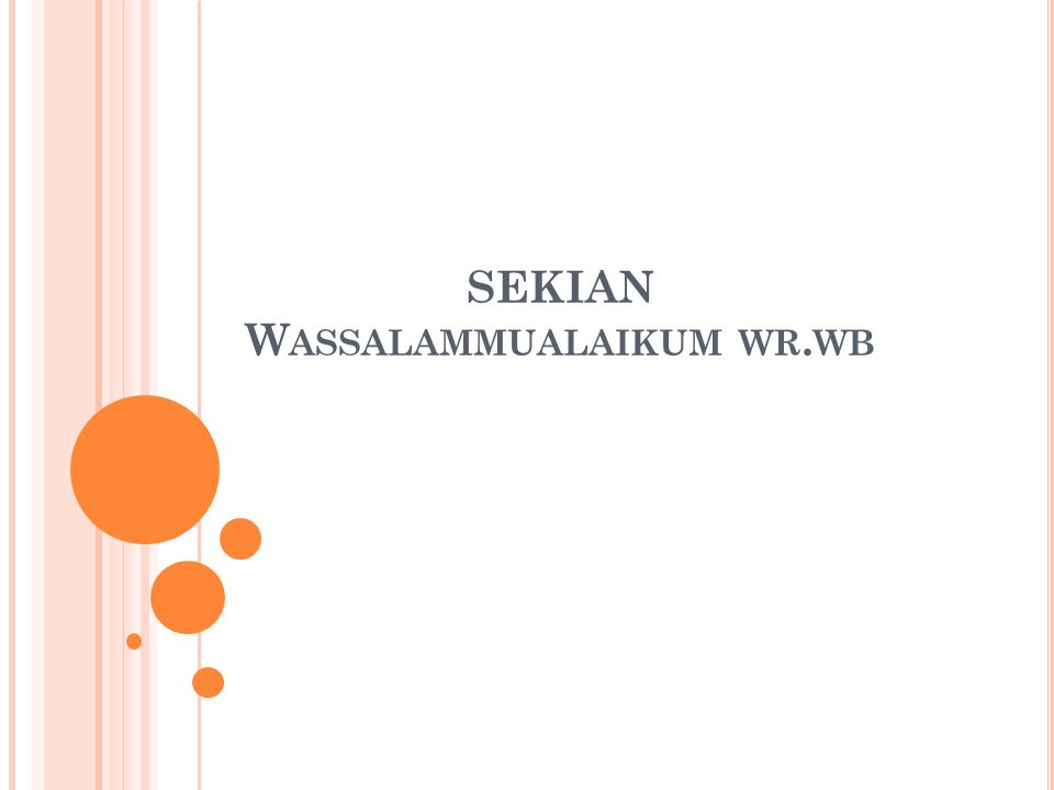 SEKIAN W ASSALAMMUALAIKUM WR. WB