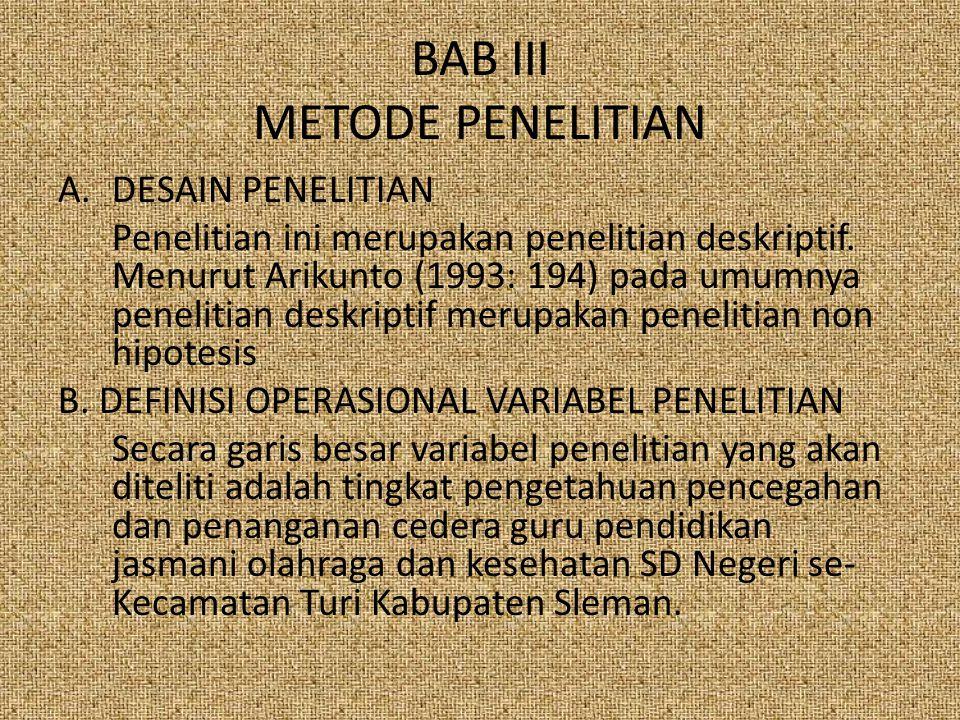 BAB III METODE PENELITIAN A.DESAIN PENELITIAN Penelitian ini merupakan penelitian deskriptif.