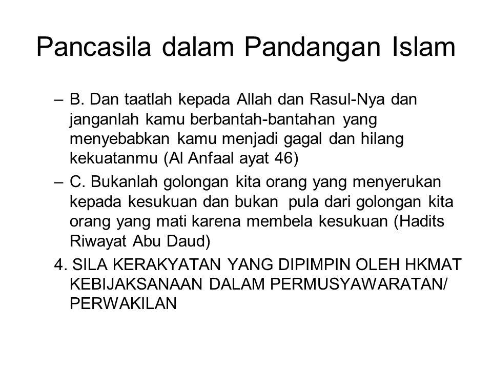 Pancasila dalam Pandangan Islam –B. Dan taatlah kepada Allah dan Rasul-Nya dan janganlah kamu berbantah-bantahan yang menyebabkan kamu menjadi gagal d
