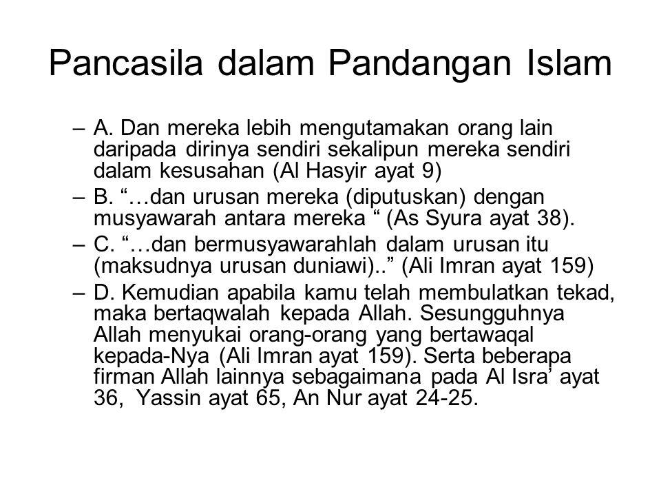 Pancasila dalam Pandangan Islam –A. Dan mereka lebih mengutamakan orang lain daripada dirinya sendiri sekalipun mereka sendiri dalam kesusahan (Al Has