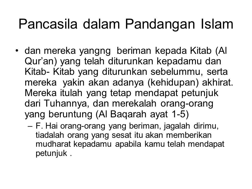 Pancasila dalam Pandangan Islam dan mereka yangng beriman kepada Kitab (Al Qur'an) yang telah diturunkan kepadamu dan Kitab- Kitab yang diturunkan seb