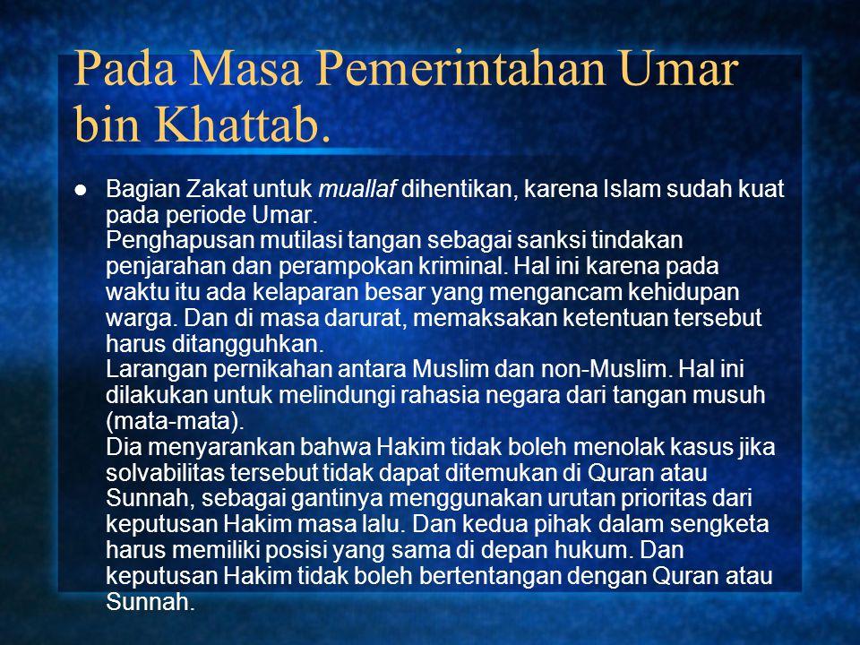 Pada Masa Pemerintahan Umar bin Khattab. Bagian Zakat untuk muallaf dihentikan, karena Islam sudah kuat pada periode Umar. Penghapusan mutilasi tangan