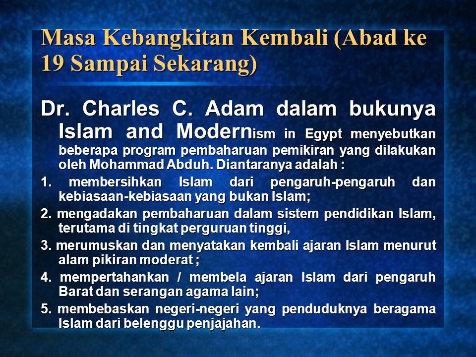 Dr. Charles C. Adam dalam bukunya Islam and Modern ism in Egypt menyebutkan beberapa program pembaharuan pemikiran yang dilakukan oleh Mohammad Abduh.