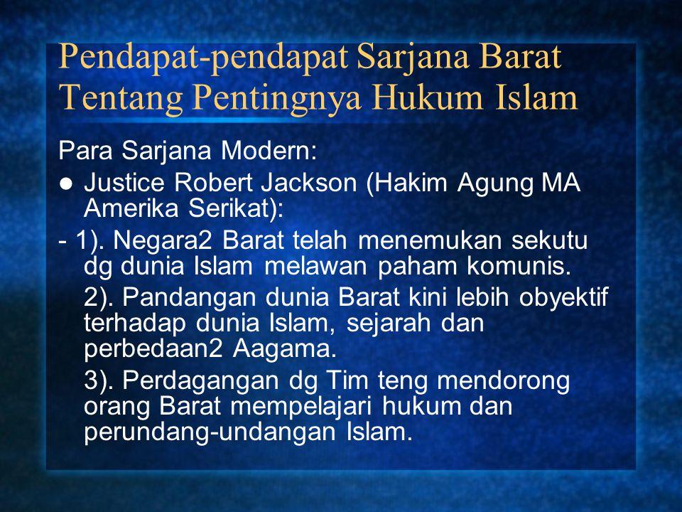 Pendapat-pendapat Sarjana Barat Tentang Pentingnya Hukum Islam Para Sarjana Modern: Justice Robert Jackson (Hakim Agung MA Amerika Serikat): - 1). Neg