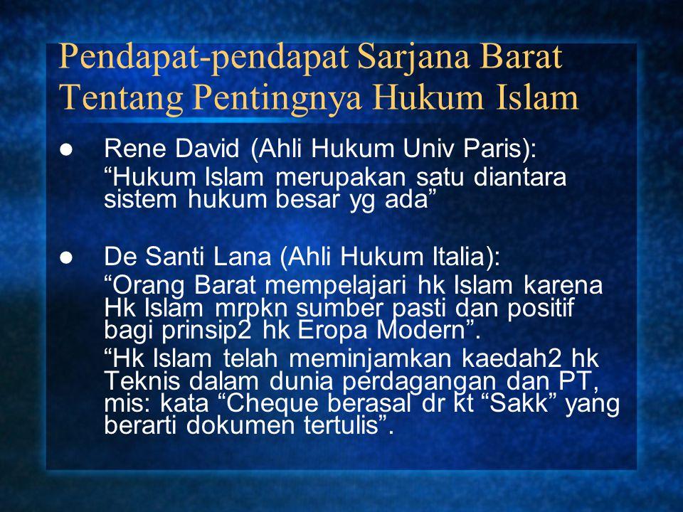 """Pendapat-pendapat Sarjana Barat Tentang Pentingnya Hukum Islam Rene David (Ahli Hukum Univ Paris): """"Hukum Islam merupakan satu diantara sistem hukum b"""